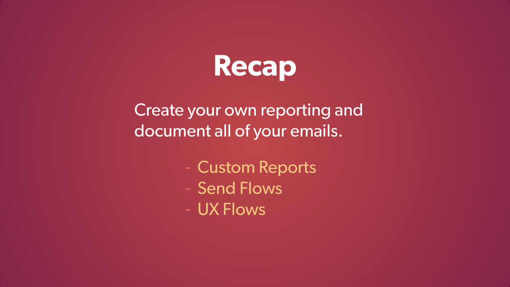 Recap Create your own reporting and document al...