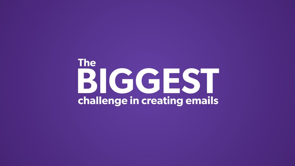 BIGGEST challenge in creating emails The