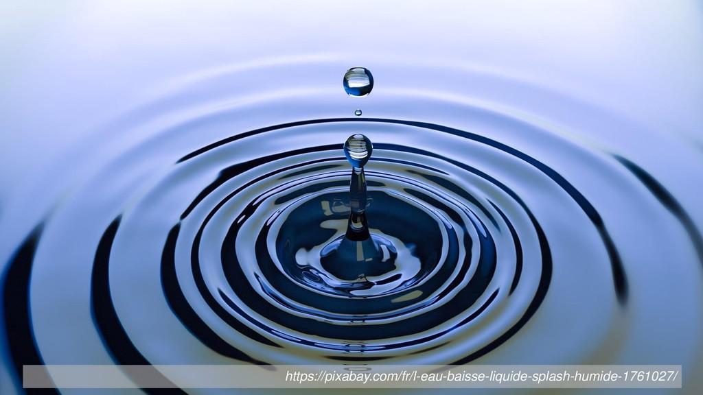 https://pixabay.com/fr/l-eau-baisse-liquide-spl...
