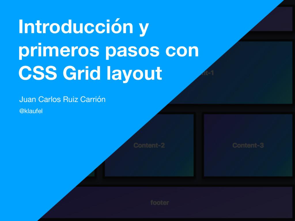 Introducción y primeros pasos con CSS Grid layo...