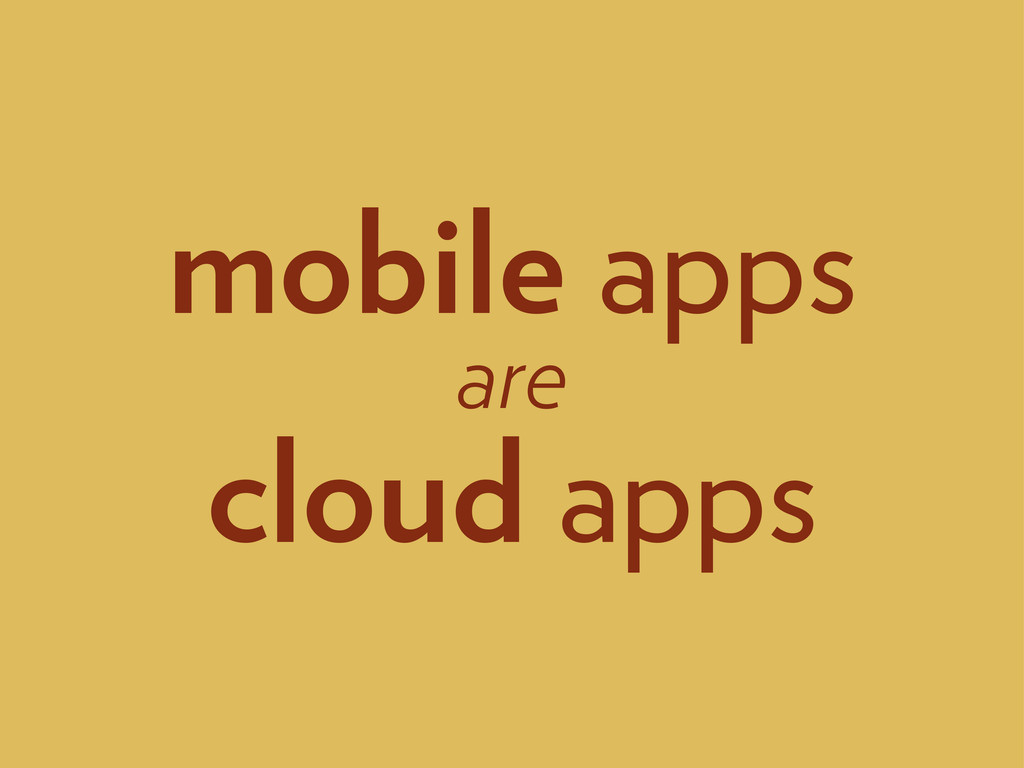 mobile apps are cloud apps