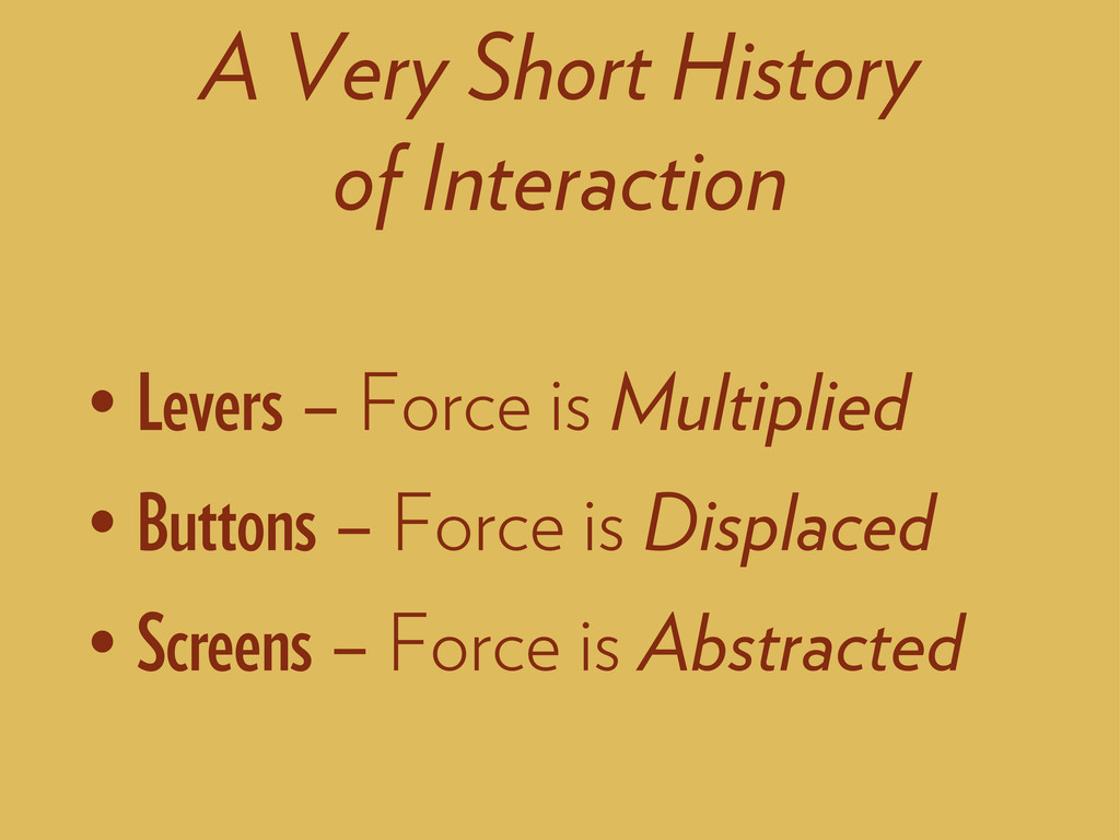 • Levers – Force is Multiplied • Buttons – Forc...