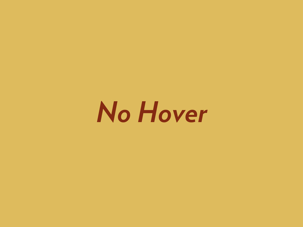 No Hover