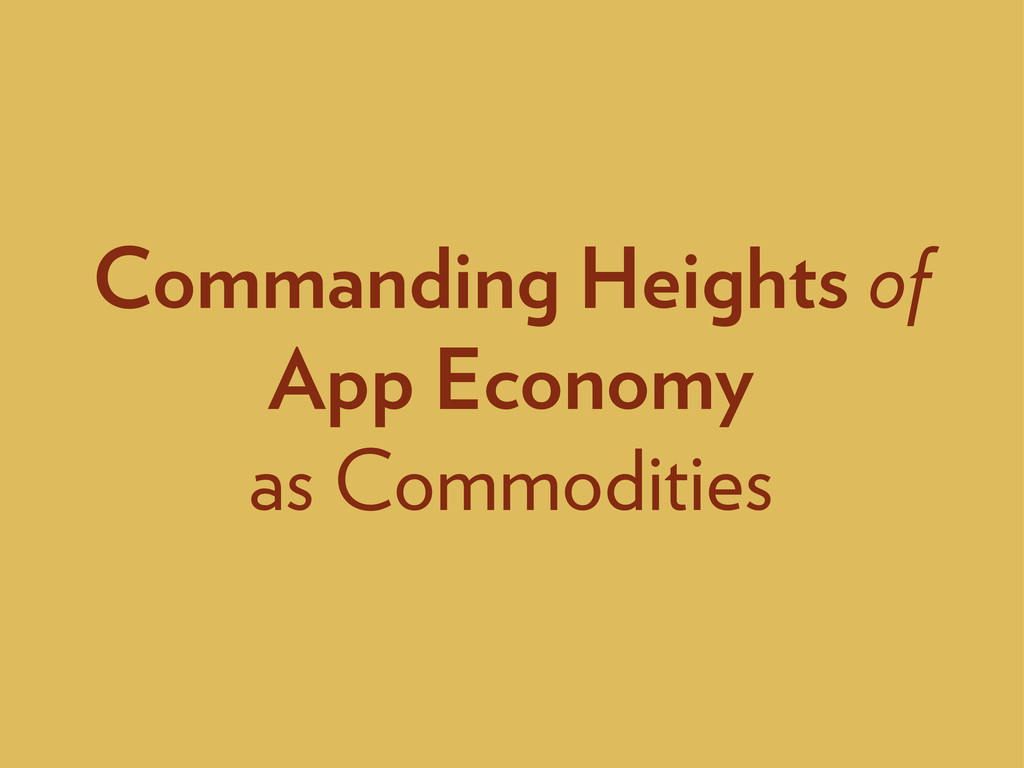 Commanding Heights of App Economy as Commodities