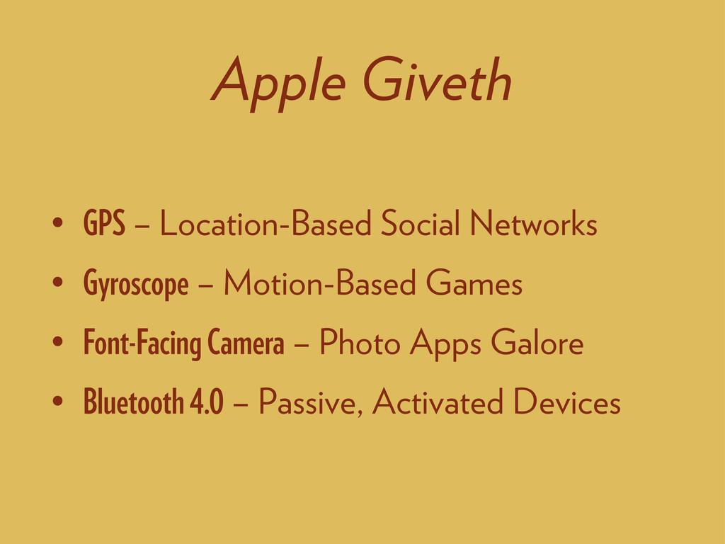 Apple Giveth • GPS – Location-Based Social Netw...