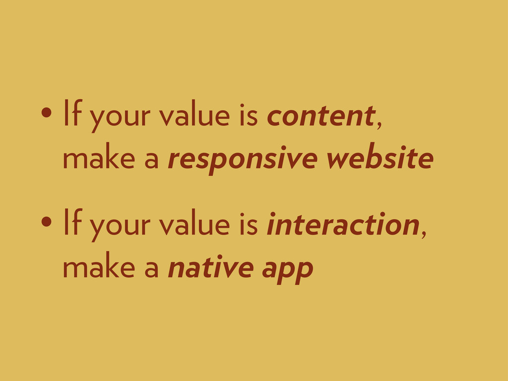 • If your value is content, make a responsive w...