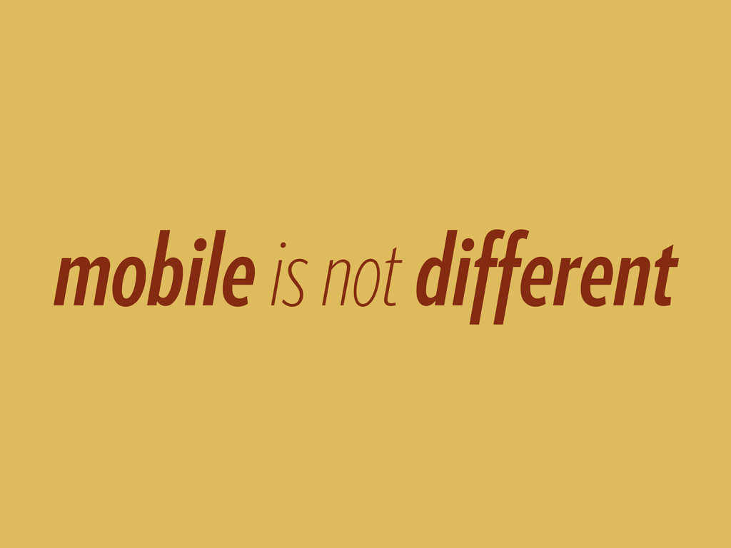 mobile is not different