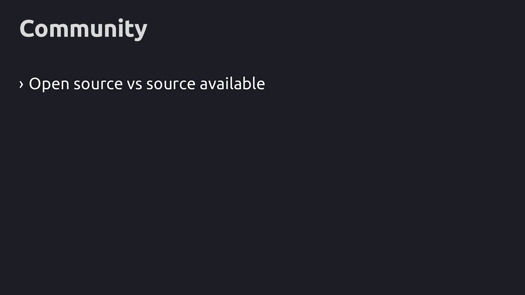 Community › Open source vs source available