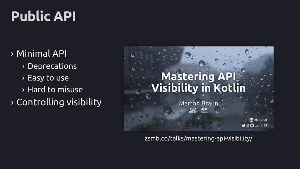 Public API zsmb.co/talks/mastering-api-visibili...