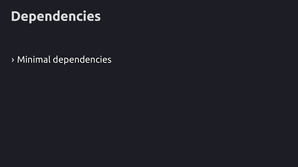 Dependencies › Minimal dependencies