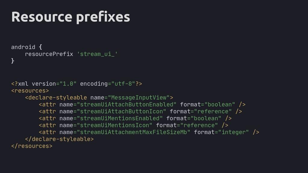 Resource prefixes android { resourcePrefix 'str...