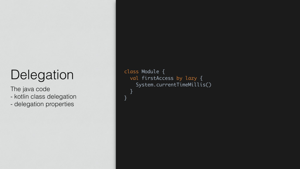 Delegation The java code - kotlin class delegat...
