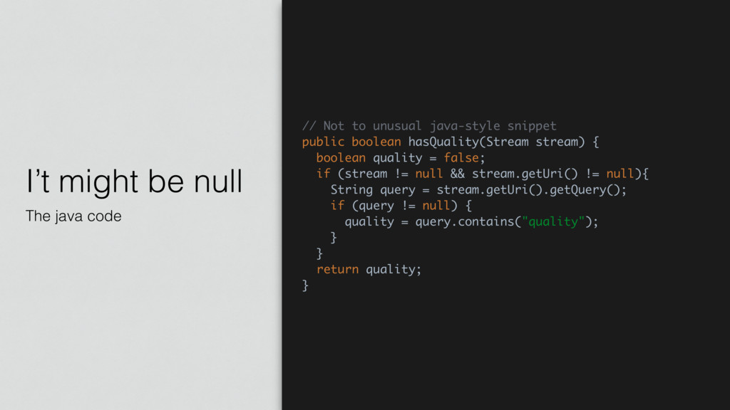 I't might be null The java code // Not to unusu...