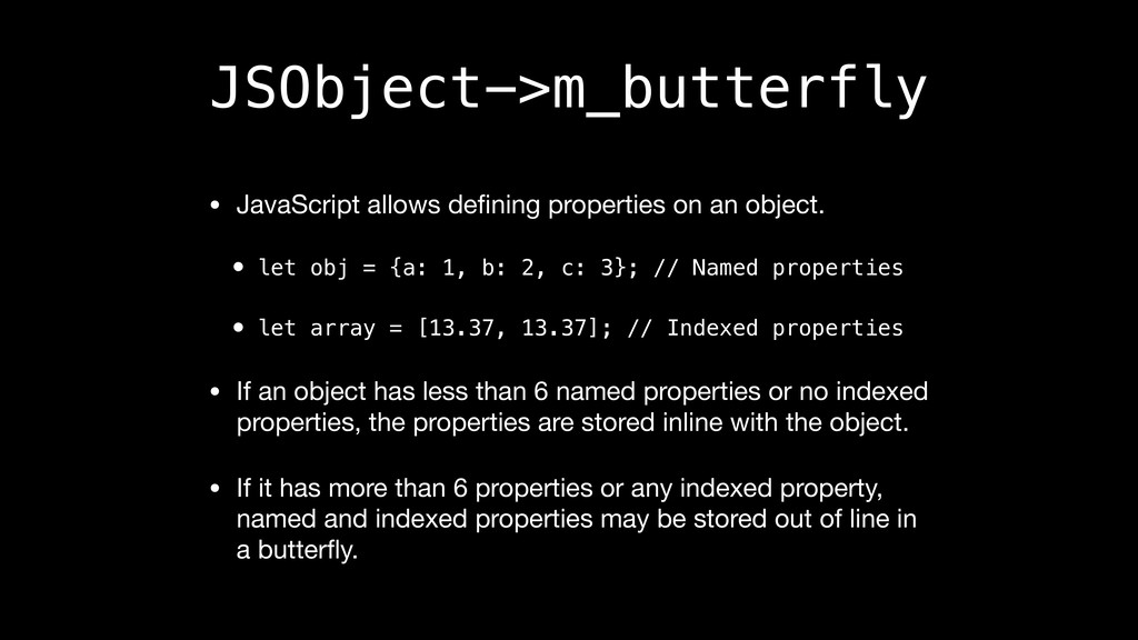 JSObject->m_butterfly • JavaScript allows defini...