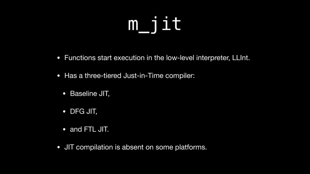 m_jit • Functions start execution in the low-le...