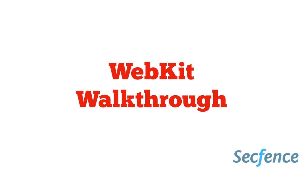 WebKit Walkthrough