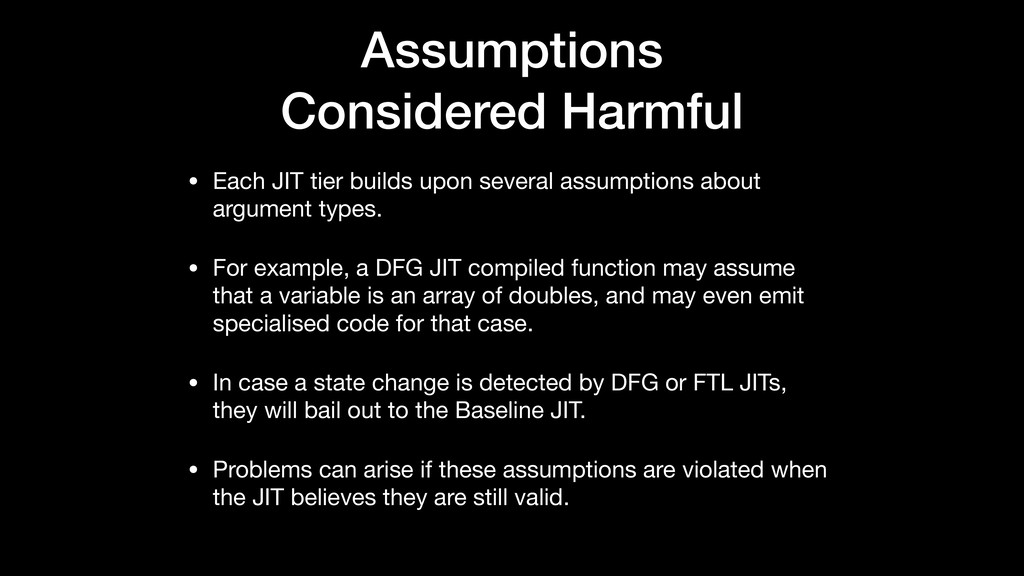 Assumptions Considered Harmful • Each JIT tier ...