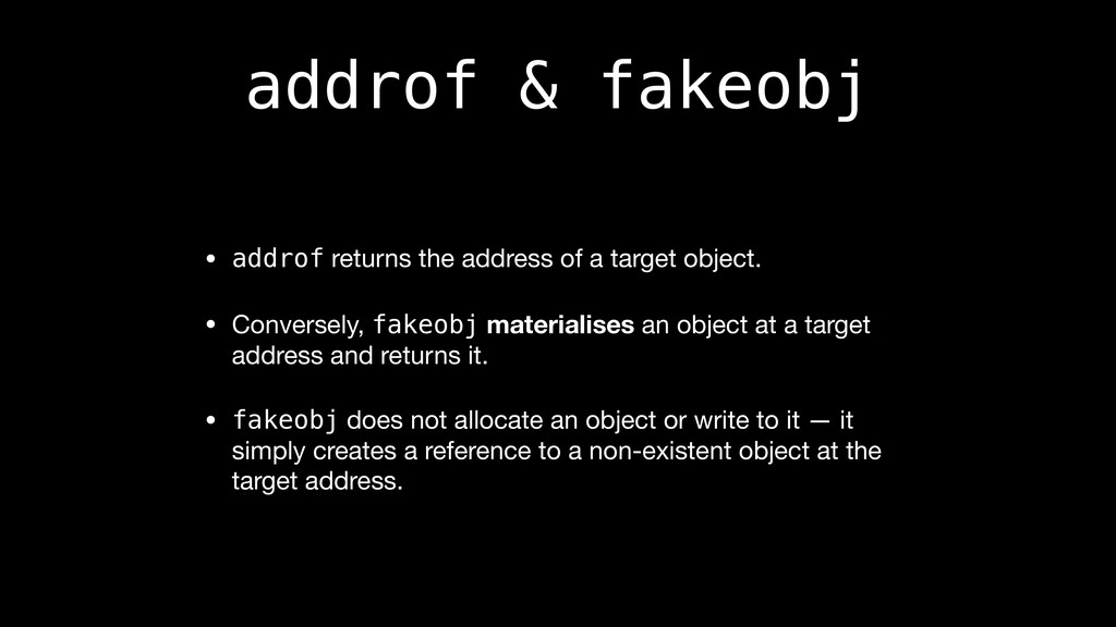 addrof & fakeobj • addrof returns the address o...
