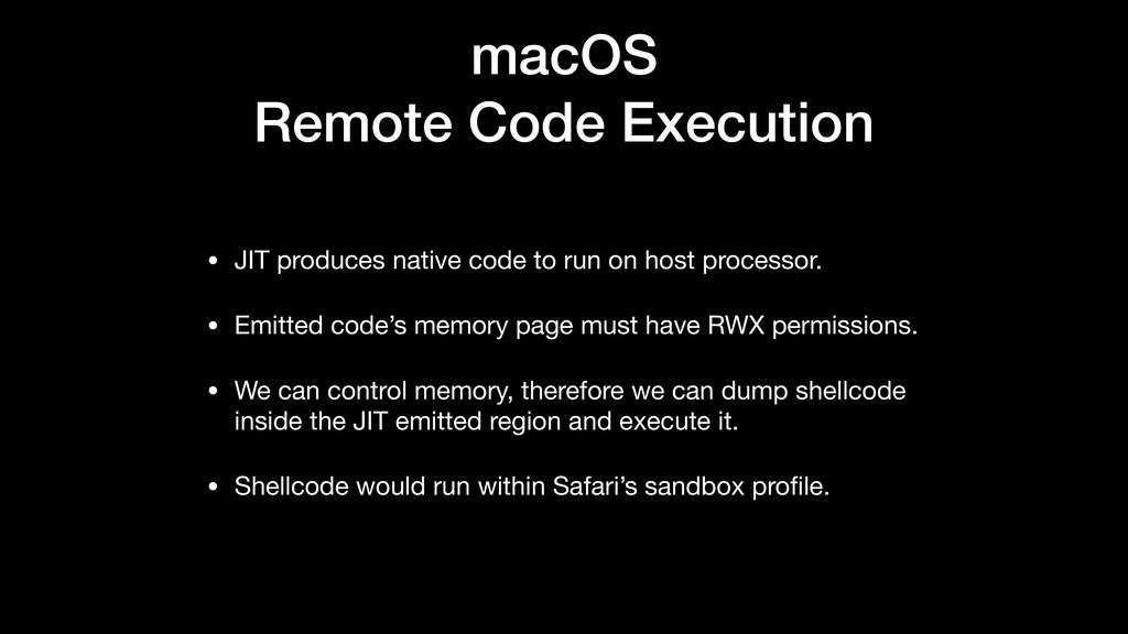 macOS Remote Code Execution • JIT produces nati...