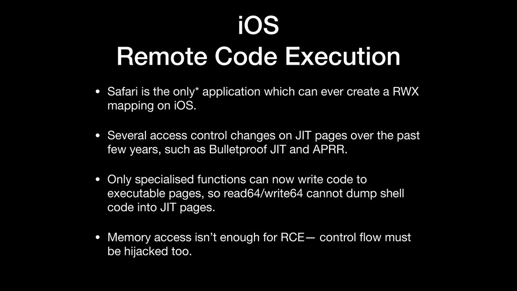 iOS Remote Code Execution • Safari is the only*...