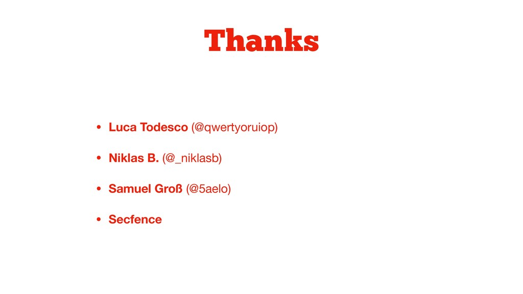 Thanks • Luca Todesco (@qwertyoruiop)  • Niklas...