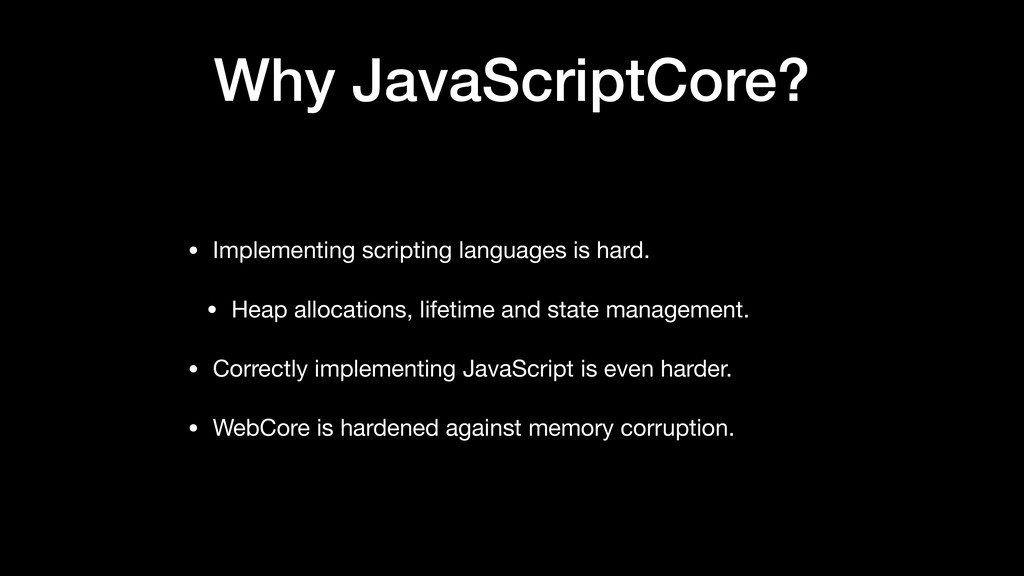 Why JavaScriptCore? • Implementing scripting la...
