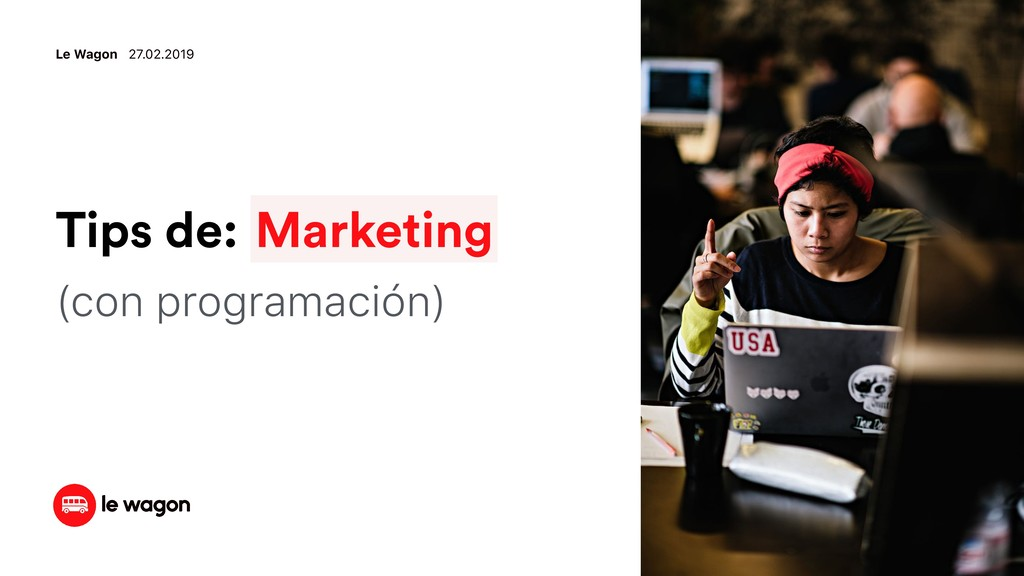 (con programación) Tips de: Marketing Le Wagon ...