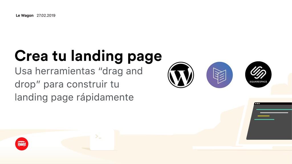 "Crea tu landing page Usa herramientas ""drag and..."