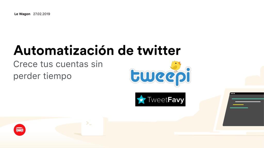 Automatización de twitter Crece tus cuentas sin...