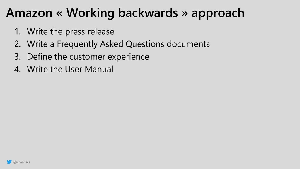 @cmaneu Amazon « Working backwards » approach 1...
