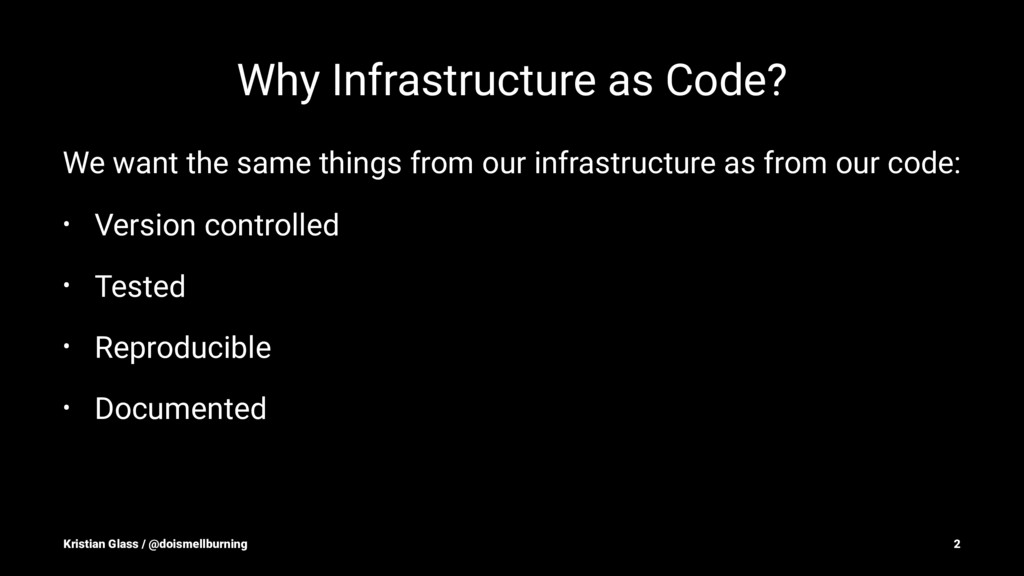 Why Infrastructure as Code? We want the same th...