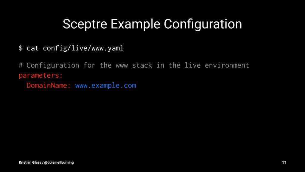 Sceptre Example Configuration $ cat config/live/...