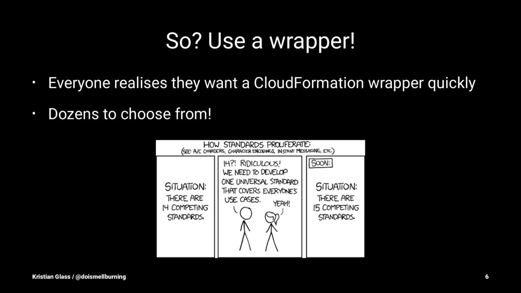 So? Use a wrapper! • Everyone realises they wan...