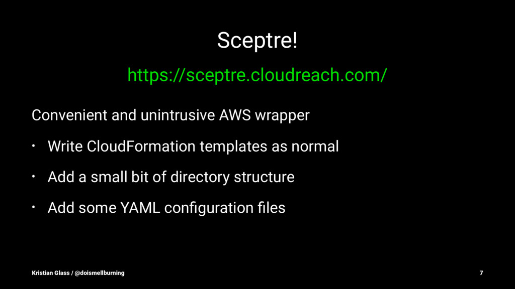 Sceptre! https://sceptre.cloudreach.com/ Conven...