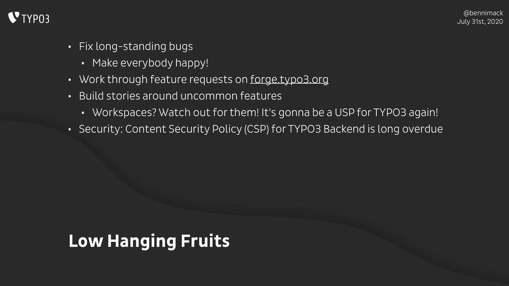 @bennimack July 31st, 2020 Low Hanging Fruits •...