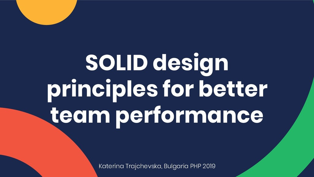 SOLID design principles for better team perform...