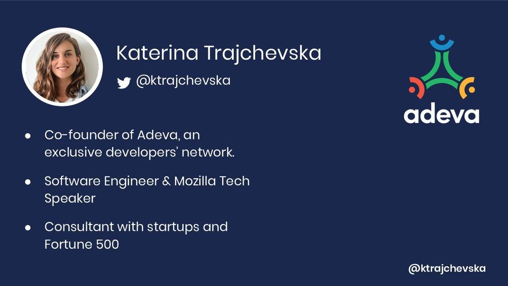@ktrajchevska Katerina Trajchevska ● Co-founder...