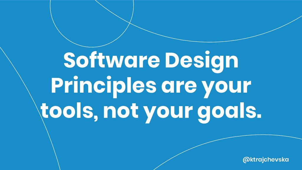 @ktrajchevska Software Design Principles are yo...