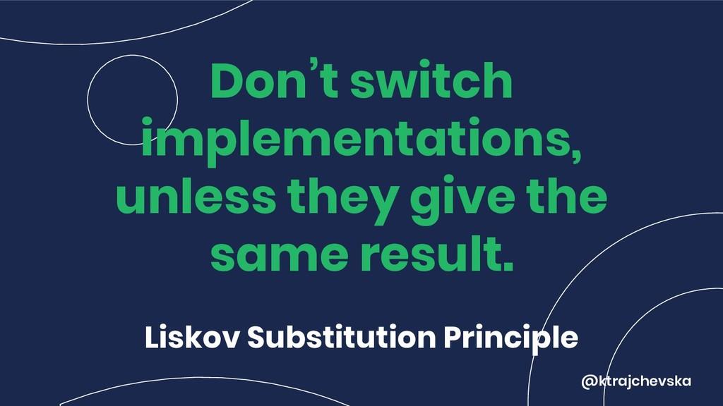 @ktrajchevska Don't switch implementations, unl...