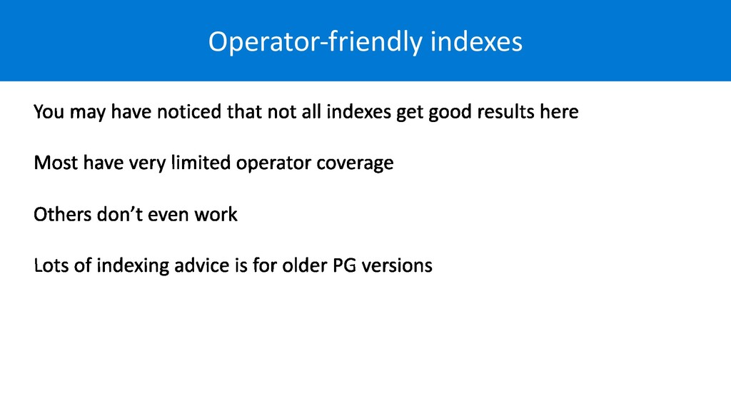 Operator-friendly indexes