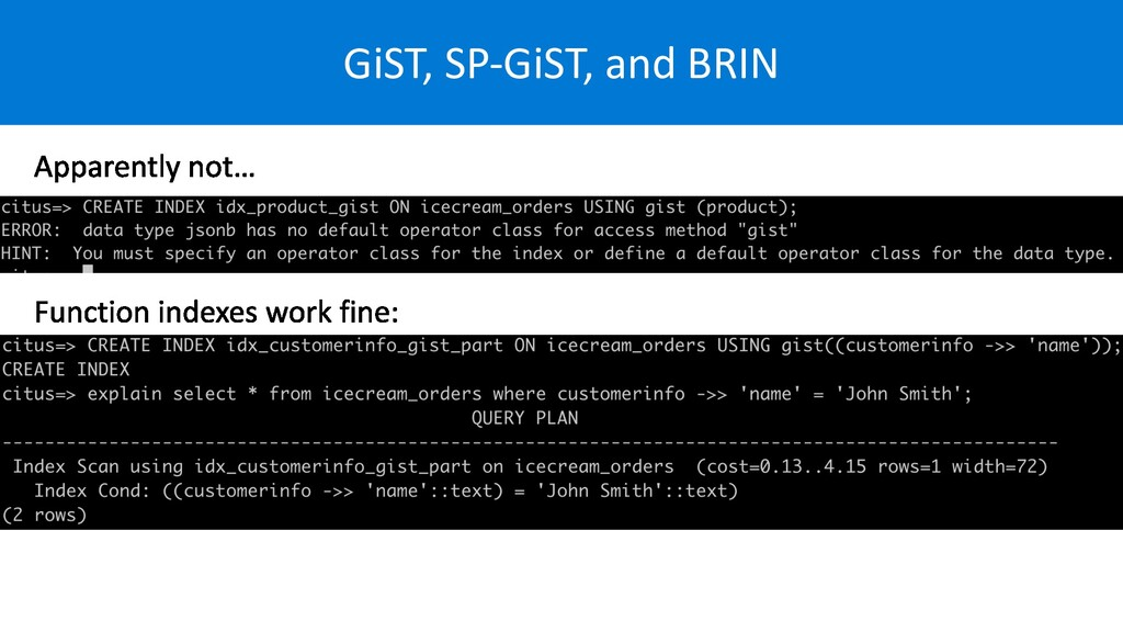 GiST, SP-GiST, and BRIN