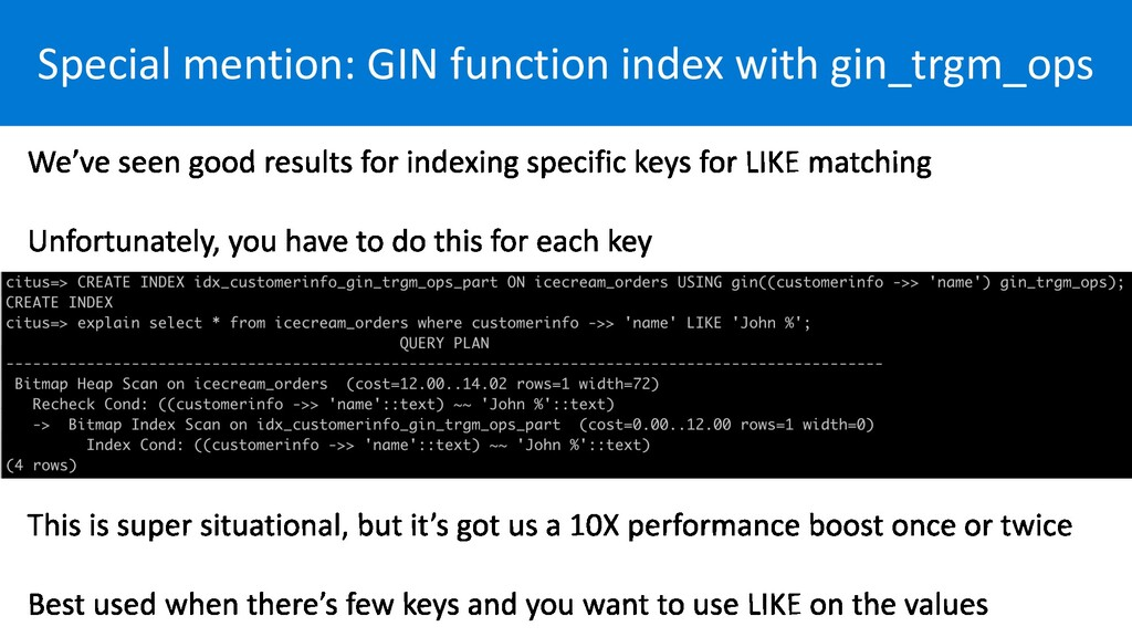 Special mention: GIN function index with gin_tr...