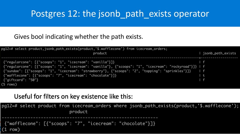 Postgres 12: the jsonb_path_exists operator Giv...