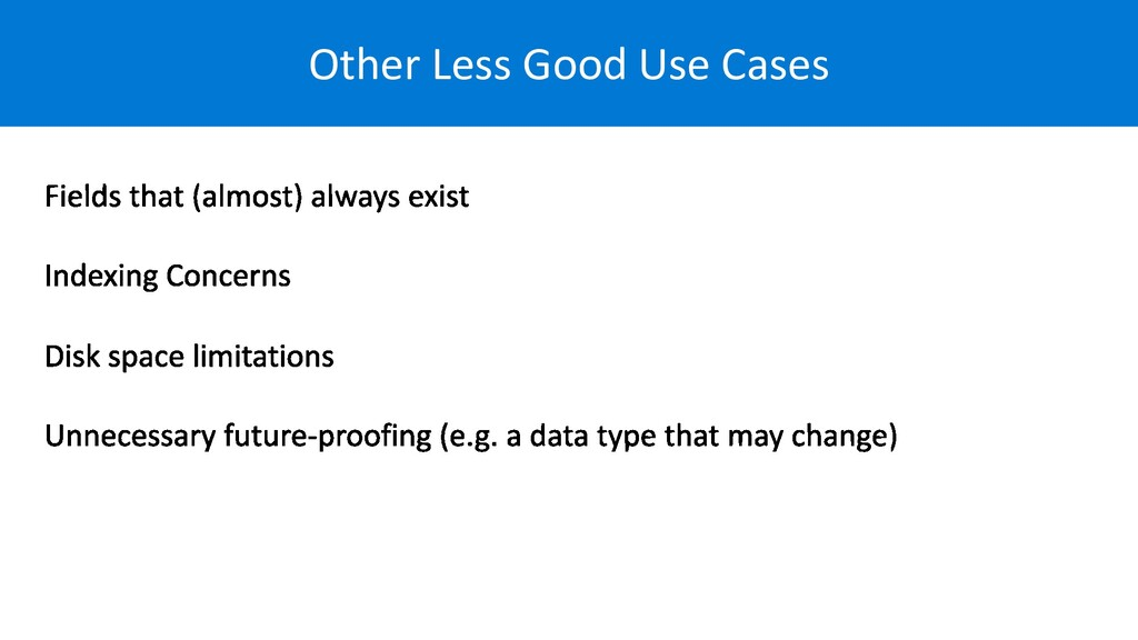 Other Less Good Use Cases