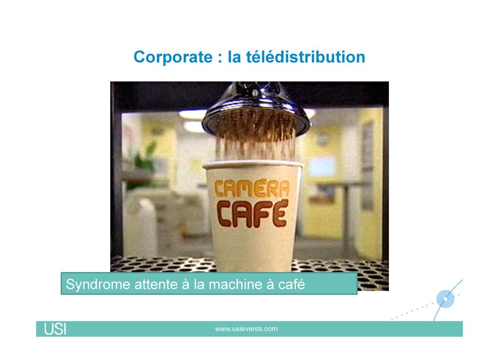 Corporate : la télédistribution Syndrome attent...