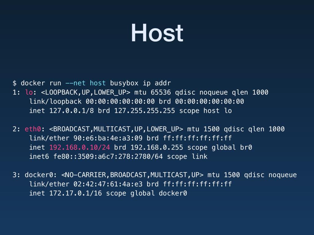 Host $ docker run --net host busybox ip addr 1:...
