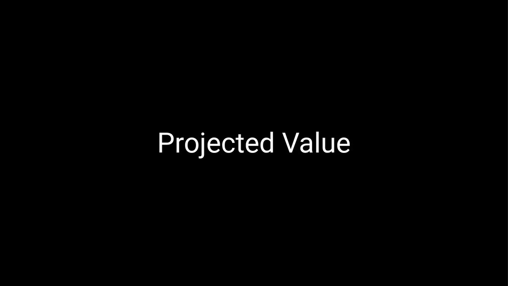 Projected Value