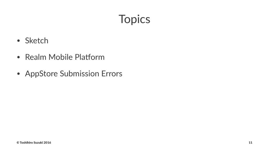 Topics • Sketch • Realm Mobile Pla2orm • AppSto...