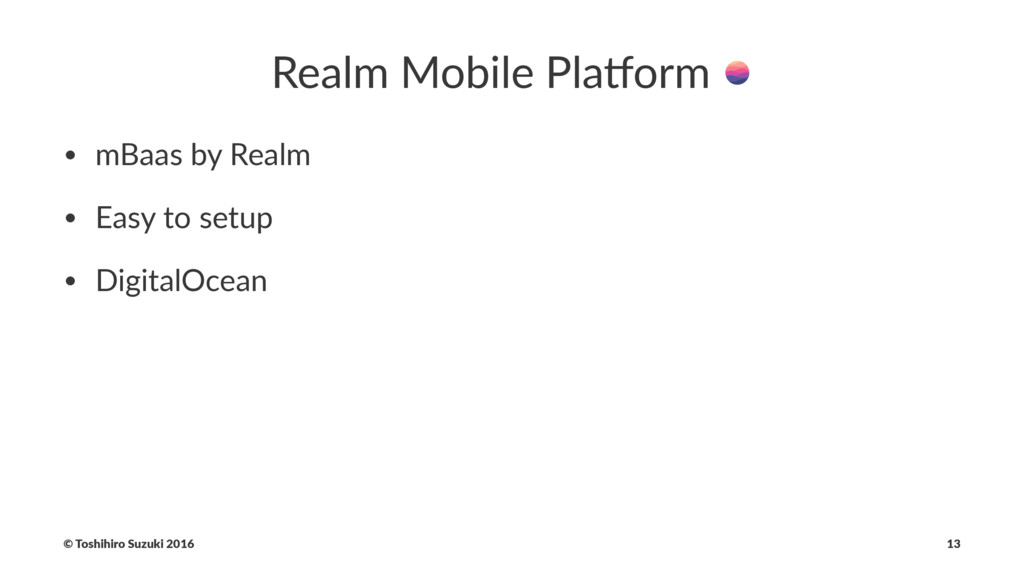 Realm Mobile Pla,orm • mBaas by Realm • Easy to...